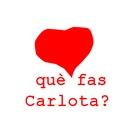 Què FAS CARLOTA?